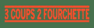 3 Coups 2 Fourchette